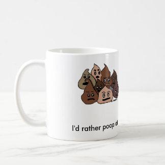 Ich würde eher zu Hause kacken Kaffeetasse