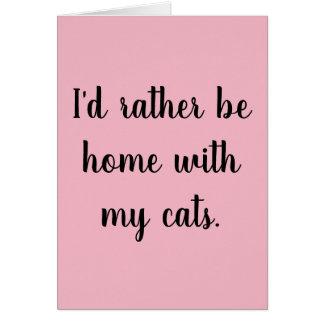 """""""Ich würde eher Zuhause mit meine Katzen"""" Karte"""