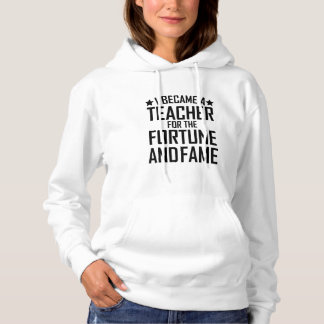 Ich wurde ein Lehrer für das Vermögen und den Ruhm Hoodie