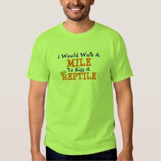 """""""Ich würde eine Meile gehen, zum eines Reptil-zu T-shirt"""