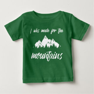 Ich wurde für das Grün des Gebirgsbaby-T gemacht Baby T-shirt