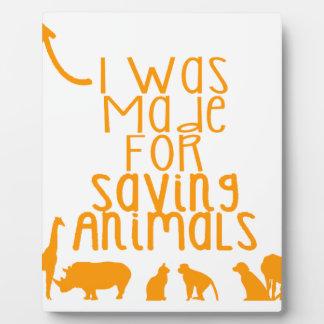 Ich wurde für das Retten der Tiere gemacht Fotoplatte