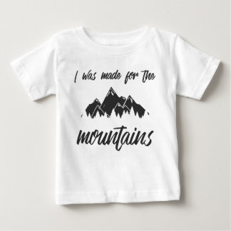 Ich wurde für das Weiß des Gebirgsbaby-T gemacht Baby T-shirt