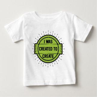 Ich wurde hergestellt, um zu schaffen baby t-shirt