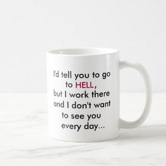 Ich würde Ihnen erklären, zu zu gehen, HÖLLE, Büro Kaffeetasse