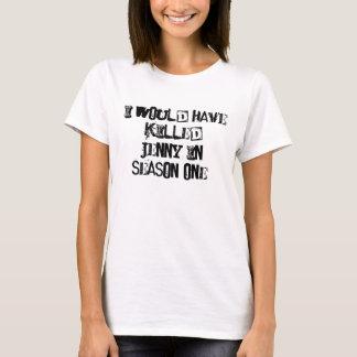 Ich würde Jenny reifes getötet haben T-Shirt