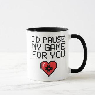 Ich würde mein Spiel für Sie Tasse pausieren