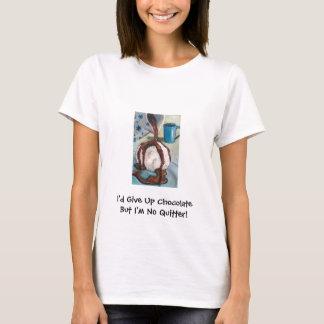 Ich würde SCHOKOLADE, ABER ...... AUFGEBEN (SHIRT) T-Shirt