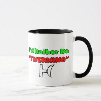 """Ich würde sein eher """"TWERKING """" Tasse"""