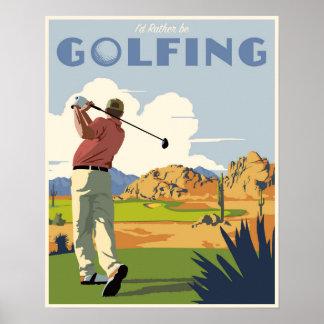 Ich würde vielmehr auch Golf spielen! Poster
