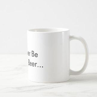 Ich würde vielmehr Bier… trinken Kaffeetasse