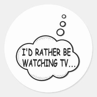 Ich würde vielmehr Fernsehen Runder Aufkleber
