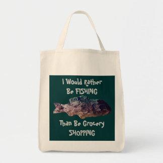 Ich würde vielmehr fischen, als Einkauf seiend Sie Tasche