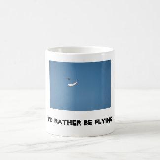 Ich würde vielmehr fliegen kaffeetasse