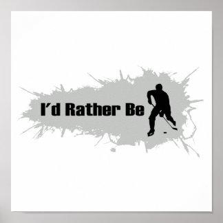 Ich würde vielmehr Hockey spielen Poster
