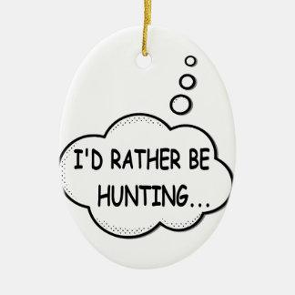 Ich würde vielmehr jagen keramik ornament