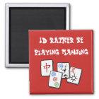 Ich würde vielmehr Mahjong spielen Quadratischer Magnet