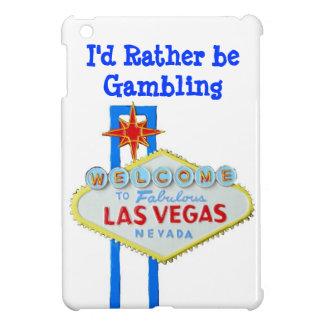 Ich würde vielmehr Vegas spielen iPad Mini Hülle