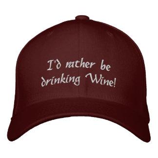 Ich würde vielmehr Wein trinken! Gestickter Hut