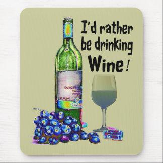 Ich würde vielmehr Wein trinken! Humorvolle Mauspad