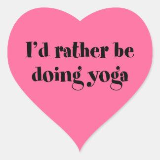 Ich würde vielmehr Yoga tun Herz-Aufkleber