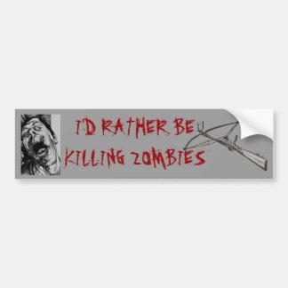 Ich würde vielmehr Zombies töten Autoaufkleber