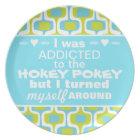 Ich wurde zum Hokey Pokey-Typografie-Zitat gewöhnt Melaminteller