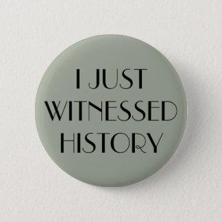 Ich zeugte gerade runder button 5,7 cm