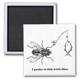 Ich ziehe es vor, mit Fliegen zu fischen Quadratischer Magnet