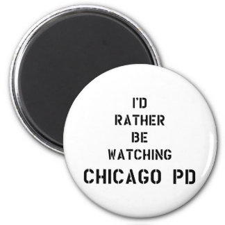 I'd be rather watching Chicago PD Runder Magnet 5,1 Cm