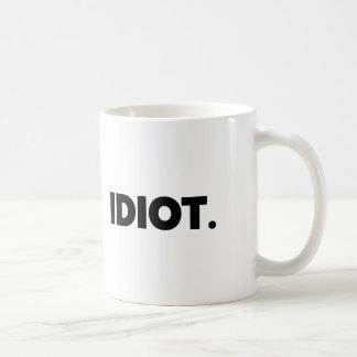 Idiot-unhöflicher offensiver erwachsener NeuheitGi Kaffeetasse