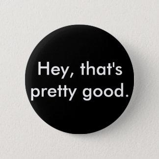 """Idubbbztv Abzeichen: """"He, ist das hübsches gutes. Runder Button 5,7 Cm"""
