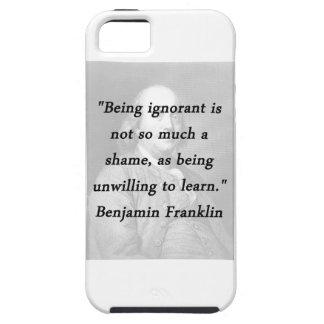 Ignorant sein - Benjamin Franklin iPhone 5 Hülle