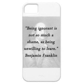 Ignorant sein - Benjamin Franklin iPhone 5 Schutzhülle