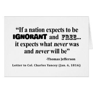 Ignorantes und freies Thomas- Jeffersonzitat Karte