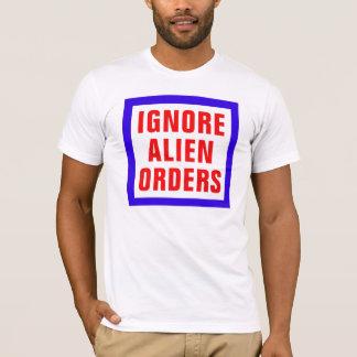 Ignorieren Sie alien-Aufträge T-Shirt