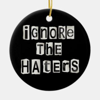 Ignorieren Sie die Haters. Rundes Keramik Ornament