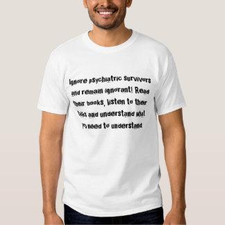 Ignorieren Sie psychiatrische Überlebende und T Shirts
