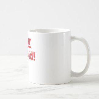Ihr dummes! kaffeetasse
