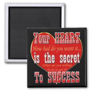 Ihr Herz ist das Geheimnis zum Erfolg Quadratischer Magnet