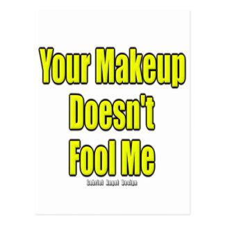 Ihr Make-up täuscht mich nicht Postkarte
