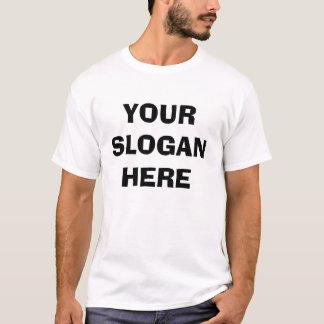 IHR SLOGAN HIER T-Shirt