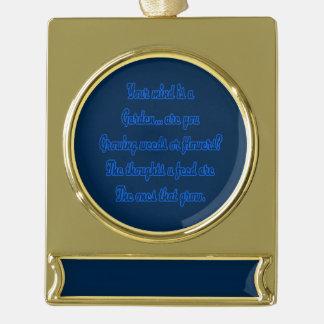 Ihr Verstand ist ein Garten Banner-Ornament Gold