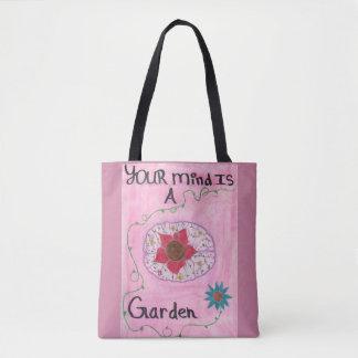 Ihr Verstand ist ein Garten Tasche