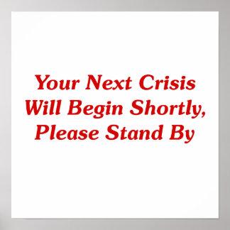Ihre folgende Krise fängt kurz,… an Posterdruck