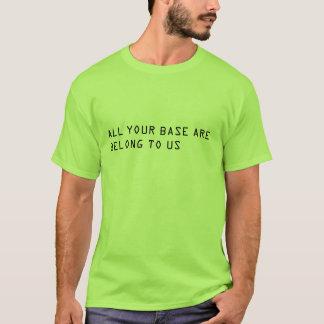 IHRE GANZE BASIS SIND GEHÖREN NACH US T-Shirt