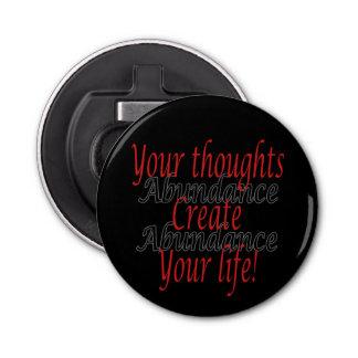 Ihre Gedanken schaffen Ihr Leben Runder Flaschenöffner