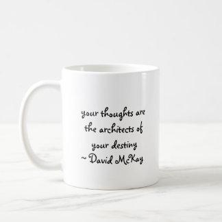 Ihre Gedanken sind die Architekten Ihres destin… Kaffeetasse