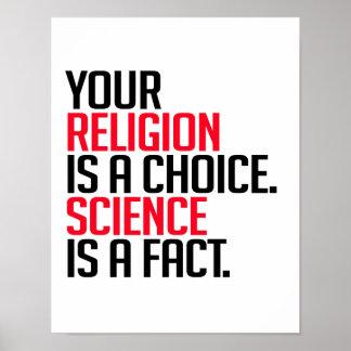 Ihre Religion ist eine Wahl und Wissenschaft ist Poster