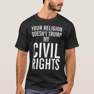 IHRE RELIGION TRUMP NICHT MEINE ZIVILEN RECHTE T-Shirt